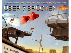 Über sieben Brücken - 1.  Schlager- und Ostrockmusical