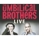 "The Umbilical Brothers ""Live"""