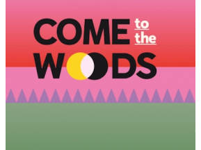 Come To The Woods 2020