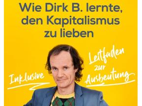 """Olaf Schubert """"Wie Dirk B. lernte, den Kapitalismus zu lieben"""""""